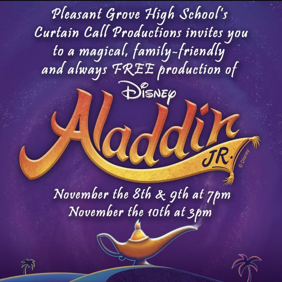 Flyer for Aladdin. It will take place on Nov. 8, 9, 10. Even though the play is free, you still need to get a ticket from Central Office to be admitted.